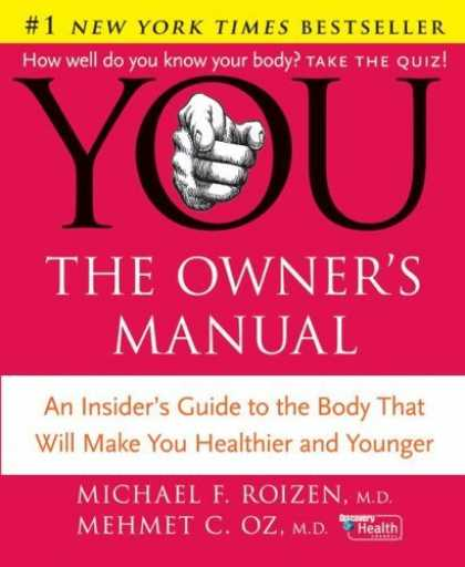 Bestsellers (2006) - YOU: The Owner's Manual: An Insider's Guide to the Body that Will Make You Healt