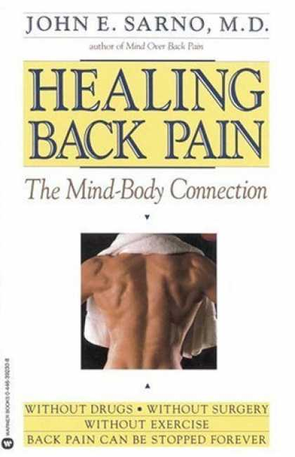 Bestsellers (2006) - Healing Back Pain: The Mind-Body Connection by John E. Sarno