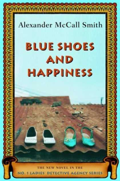 Bestsellers (2006) - Blue Shoes and Happiness: The New Novel in the No. 1 Ladies' Detective Agency Se