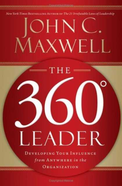 Bestsellers (2006) - The 360 Degree Leader: Developing Your Influence from Anywhere in the Organizati