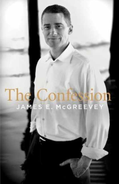 Bestsellers (2006) - The Confession by James E. McGreevey