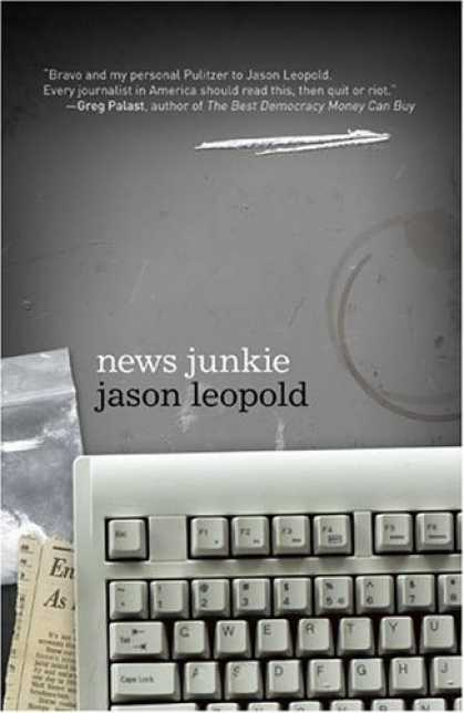 Bestsellers (2006) - News Junkie by Jason Leopold