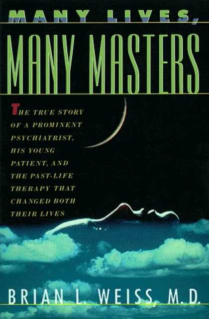 Bestsellers (2006) - Many Lives, Many Masters: The True Story of a Prominent Psychiatrist, His Young