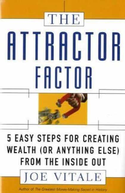 Bestsellers (2006) - The Attractor Factor: 5 Easy Steps for Creating Wealth (or Anything Else) from t