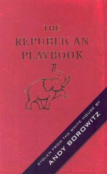 Bestsellers (2006) - The Republican Playbook by Andy Borowitz