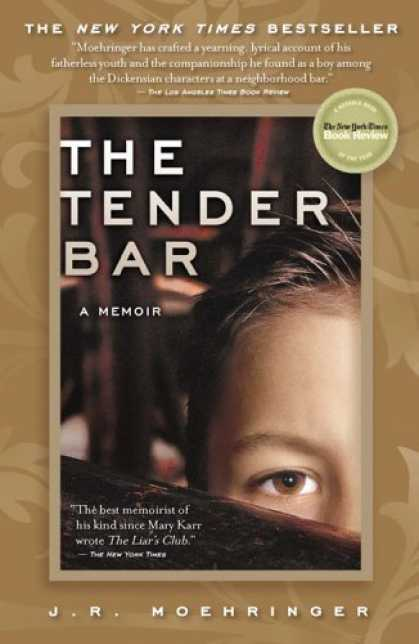 Bestsellers (2006) - The Tender Bar: A Memoir by J.R. Moehringer