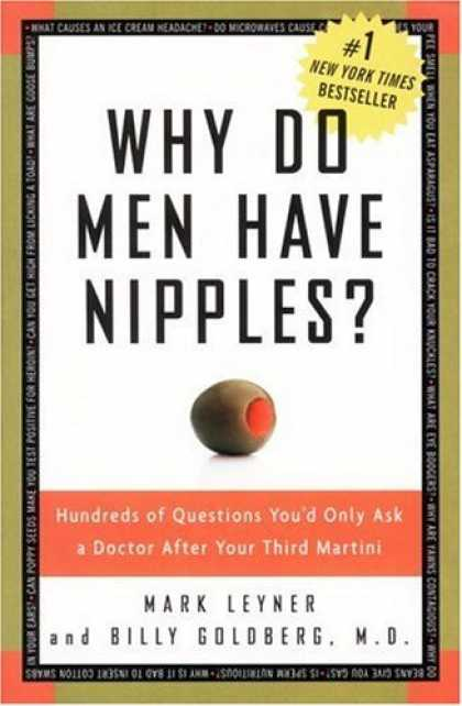 Bestsellers (2006) - Why Do Men Have Nipples? Hundreds of Questions You'd Only Ask a Doctor After You