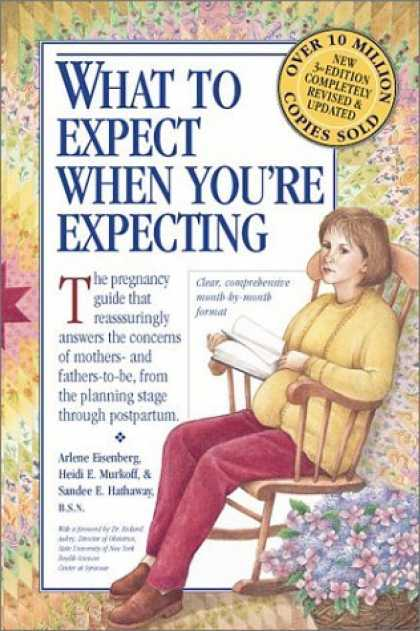 Bestsellers (2006) - What to Expect When You're Expecting, Third Edition by Heidi Murkoff