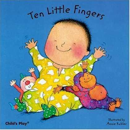 Bestsellers (2006) - Ten Little Fingers (Board Books for Babies) by Annie Kubler