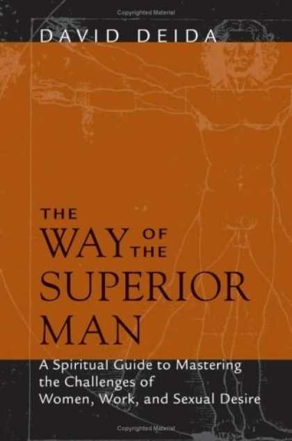 Bestsellers (2006) - The Way Of The Superior Man: A Spiritual Guide to Mastering the Challenges of Wo