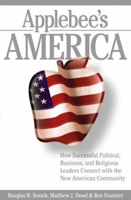 Bestsellers (2006) - Applebee's America: How Successful Political, Business, and Religious Leaders Co