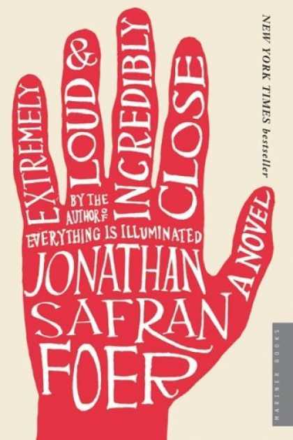 Bestsellers (2006) - Extremely Loud and Incredibly Close: A Novel by Jonathan Safran Foer