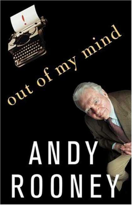 Bestsellers (2006) - Out of My Mind by Andy Rooney