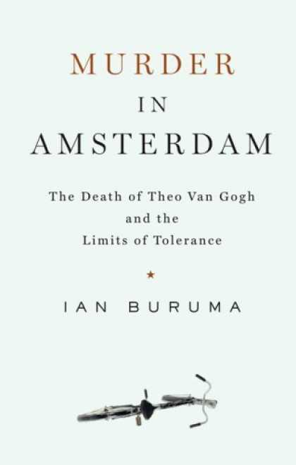 Bestsellers (2006) - Murder in Amsterdam: The Death of Theo van Gogh and the Limits of Tolerance by I