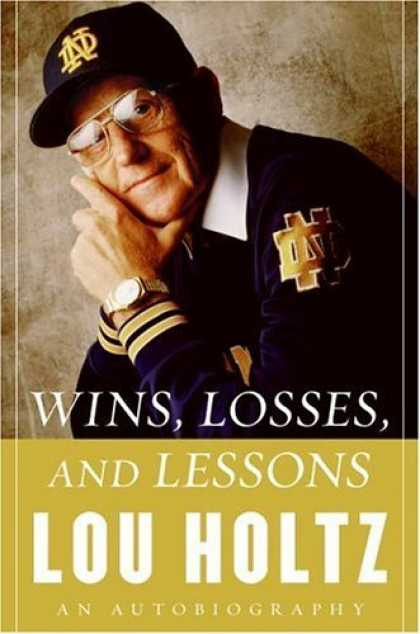 Bestsellers (2006) - Wins, Losses, and Lessons: An Autobiography by Lou Holtz