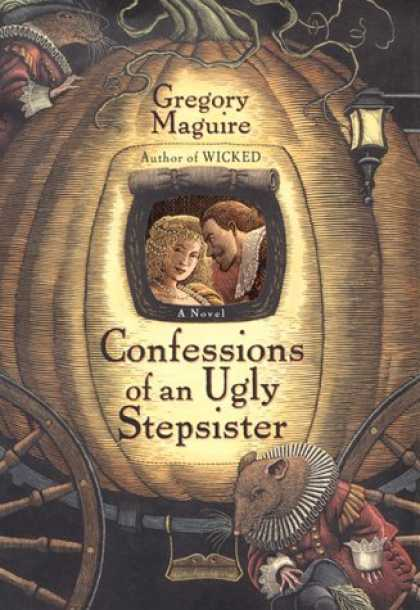 Bestsellers (2006) - Confessions of an Ugly Stepsister: A Novel by Gregory Maguire