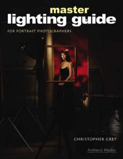 Bestsellers (2006) - Master Lighting Guide for Portrait Photographers by Christopher Grey