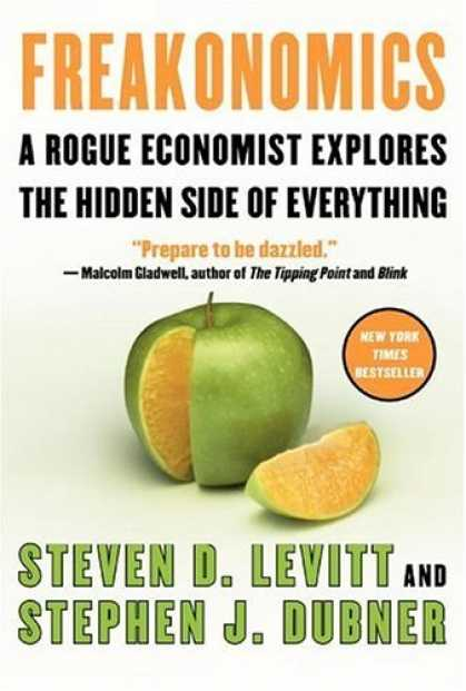 Bestsellers (2006) - Freakonomics: A Rogue Economist Explores the Hidden Side of Everything by Steven
