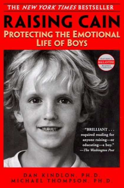 Bestsellers (2006) - Raising Cain: Protecting the Emotional Life of Boys by Dan Kindlon