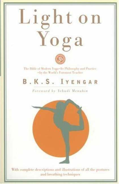 Bestsellers (2006) - Light on Yoga: The Bible of Modern Yoga... by B. K. S. Iyengar