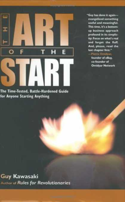 Bestsellers (2006) - The Art of the Start: The Time-Tested, Battle-Hardened Guide for Anyone Starting