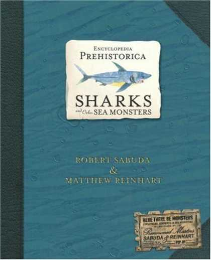 Bestsellers (2006) - Encyclopedia Prehistorica Sharks and Other Sea Monsters: The Definitive Pop-Up (
