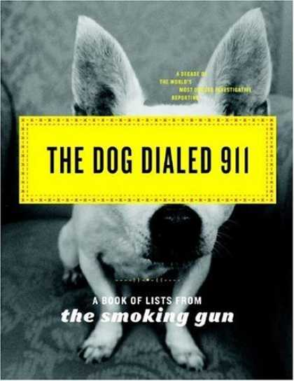 Bestsellers (2006) - The Dog Dialed 911: A Book of Lists from The Smoking Gun by The Smoking Gun