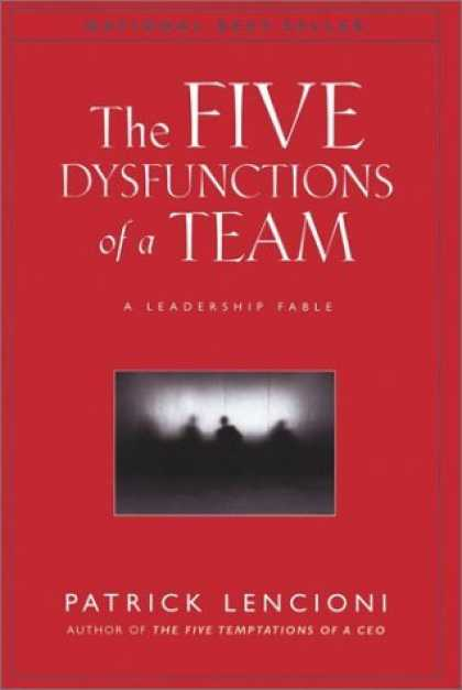 Bestsellers (2006) - The Five Dysfunctions of a Team: A Leadership Fable by Patrick M. Lencioni