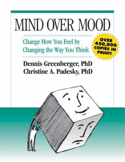 Bestsellers (2006) - Mind Over Mood: Change How You Feel by Changing the Way You Think by Dennis Gree