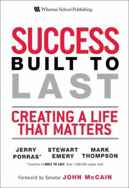 Bestsellers (2006) - Success Built to Last: Creating a Life that Matters by Jerry Porras