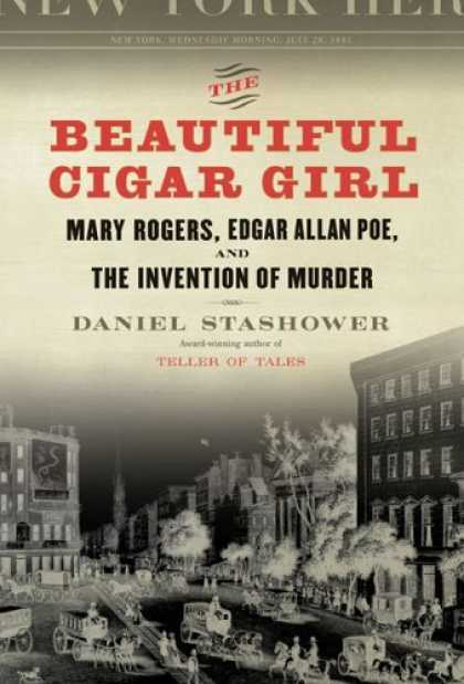 Bestsellers (2006) - The Beautiful Cigar Girl: Mary Rogers, Edgar Allan Poe, and the Invention of Mur