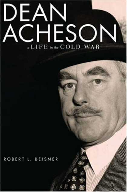 Bestsellers (2006) - Dean Acheson: A Life in the Cold War by Robert L. Beisner