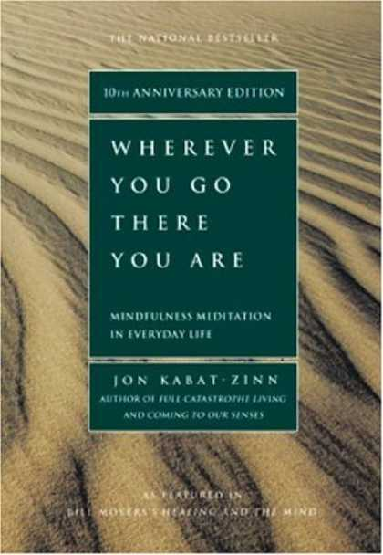 Bestsellers (2006) - Wherever You Go, There You Are: Mindfulness Meditation in Everyday Life by Jon K