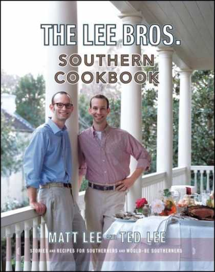 Bestsellers (2006) - The Lee Bros. Southern Cookbook: Stories and Recipes for Southerners and Would-b