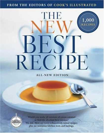 Bestsellers (2006) - The New Best Recipe: All-New Edition with 1,000 Recipes by Editors of Cook's Ill