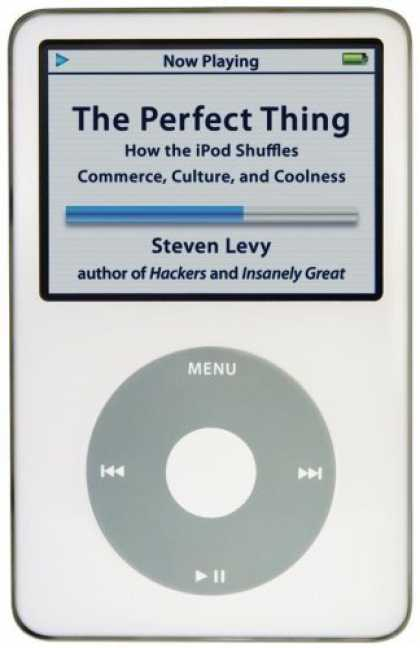 Bestsellers (2006) - The Perfect Thing: How the iPod Shuffles Commerce, Culture, and Coolness by Stev