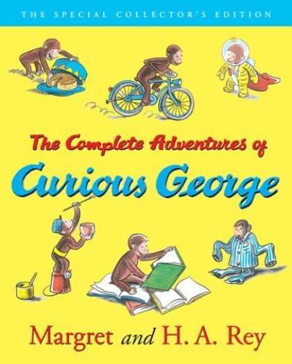 Bestsellers (2006) - The Complete Adventures of Curious George by H. A. Rey