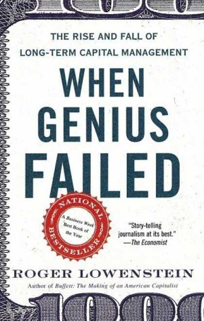 Bestsellers (2006) - When Genius Failed: The Rise and Fall of Long-Term Capital Management by Roger L