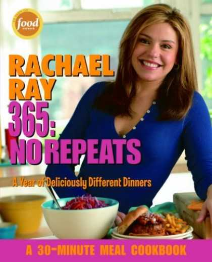 Bestsellers (2006) - Rachael Ray 365: No Repeats--A Year of Deliciously Different Dinners (A 30-Minut