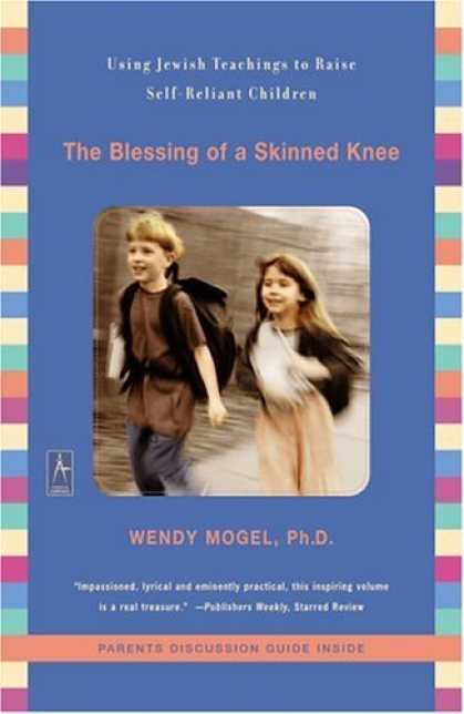 Bestsellers (2006) - The Blessing of a Skinned Knee: Using Jewish Teachings to Raise Self-Reliant Chi
