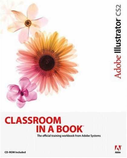 Bestsellers (2006) - Adobe Illustrator CS2 Classroom in a Book by Adobe Creative Team