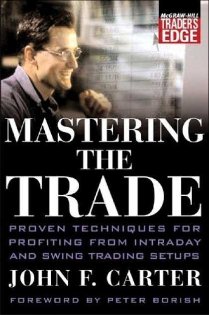 Bestsellers (2006) - Mastering the Trade (McGraw-Hill Trader's Edge) by John F. Carter