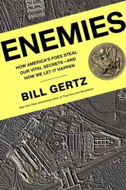 Bestsellers (2006) - Enemies: How America's Foes Steal Our Vital Secrets--and How We Let It Happen by