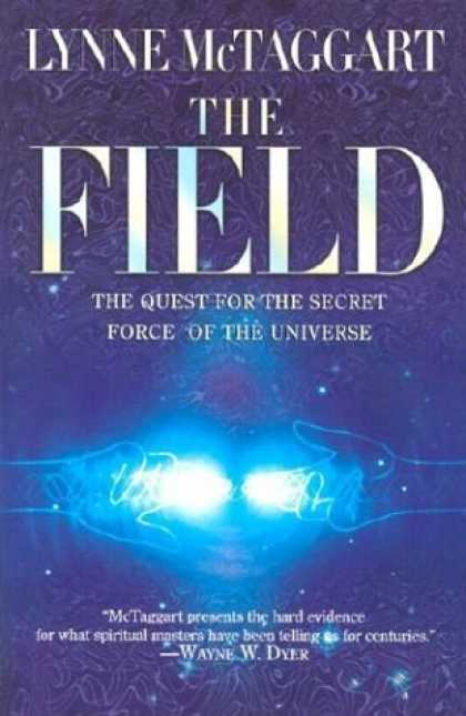 Bestsellers (2006) - The Field: The Quest for the Secret Force of the Universe by Lynne McTaggart