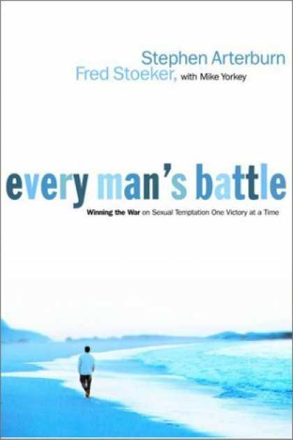 Bestsellers (2006) - Every Man's Battle: Winning the War on Sexual Temptation One Victory at a Time (