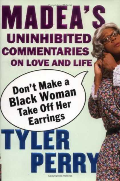 Bestsellers (2006) - Don't Make a Black Woman Take Off Her Earrings: Madea's Uninhibited Commentaries