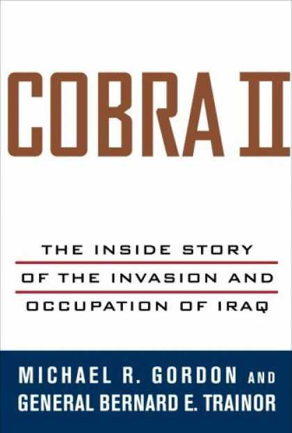 Bestsellers (2006) - Cobra II: The Inside Story of the Invasion and Occupation of Iraq by Michael R.