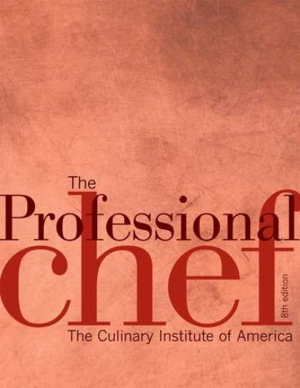 Bestsellers (2006) - The Professional Chef, 8th Edition by The Culinary Institute of America