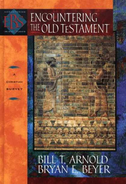 Bestsellers (2007) - Encountering the Old Testament: A Christian Survey (Encountering Biblical Studie