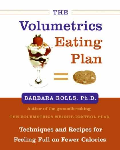 Bestsellers (2007) - The Volumetrics Eating Plan: Techniques and Recipes for Feeling Full on Fewer Ca